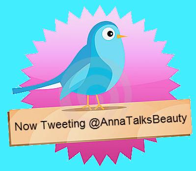 Follow @AnnaTalksBeauty on Twitter